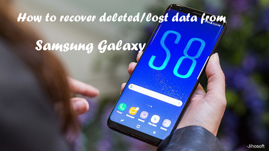 Samsung Galaxy S8 Data Recovery