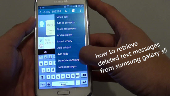 How to Retrieve Deleted Text Messages from Samsung Galaxy S5