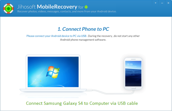Part 1. Solution: How to Recover Data from Samsung Galaxy S3/S4/S5, Note 4 and So On