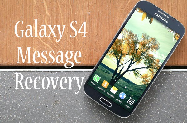 Recover Deleted Text Messages from Samsung Galaxy S4