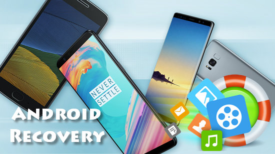 Top 5 Android Data Recovery Software Review: Undelete Files on Android