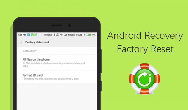 Recover Lost Data from Android after Factory Reset.