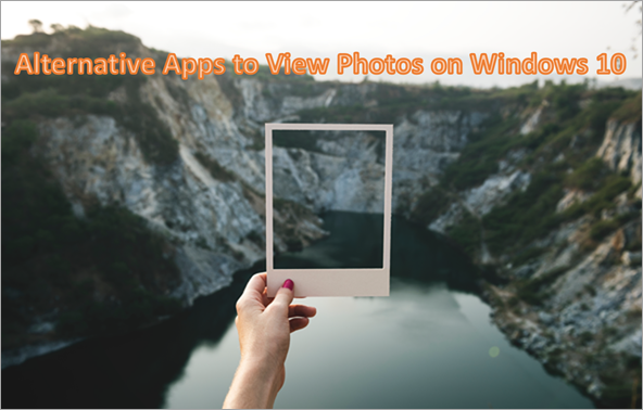 Windows Photos Alternatives to View Photos on Windows 10