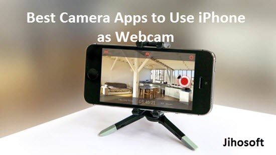 7 Useful Apps to Turn Your iPhone into a Webcam 2019