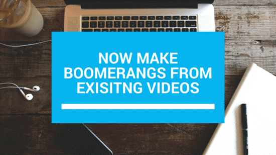 How to Create Boomerang from Existing Videos on iPhone