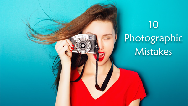 10 CommonBeginner Photography Mistake