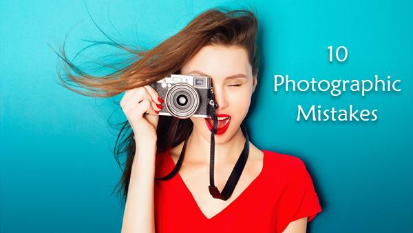 10 CommonBeginner Photography Mistake