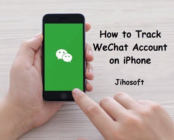 How to Hack WeChat ID & History on Your Kid's iPhone 2019