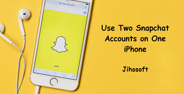 Duplicate Snapchat on iPhone