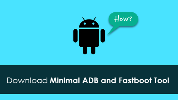 Minimal ADB and Fastboot Tool
