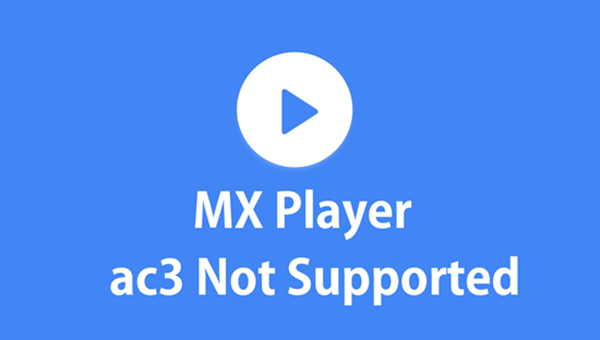 MX Player AC3 Audio Format Not Supported