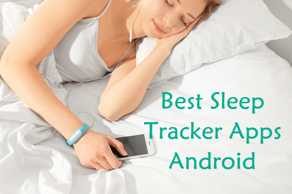 Top 8 Android Sleep Tracker Apps.