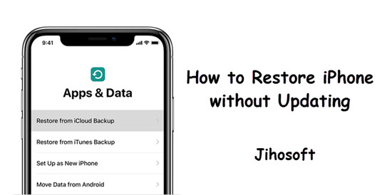 How to Restore iPhone without Updating (iOS 12/11)