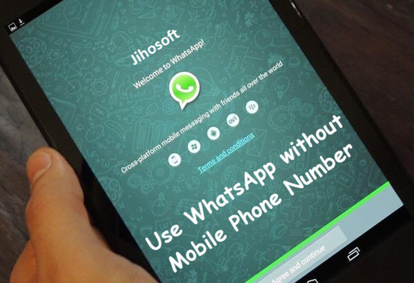 Use WhatsApp without a Phone Number or SIM