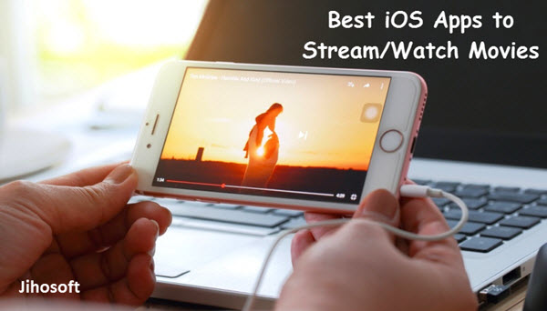 4 Best Apps to Stream & Download Movies On iPhone/iPad