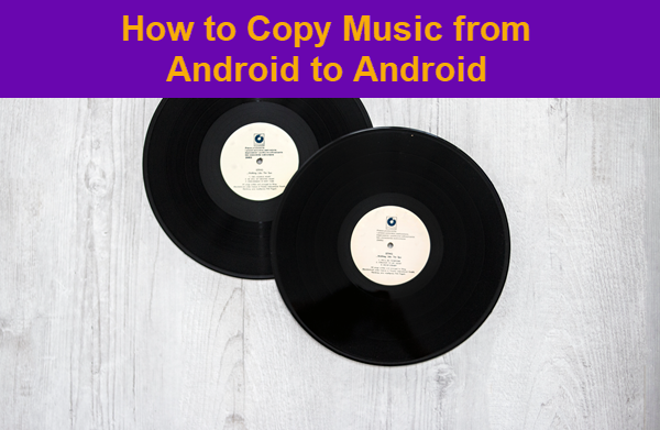 Copy music to Android Phone.