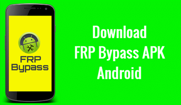 FRP Bypass APK Latest Version Free Download 2019