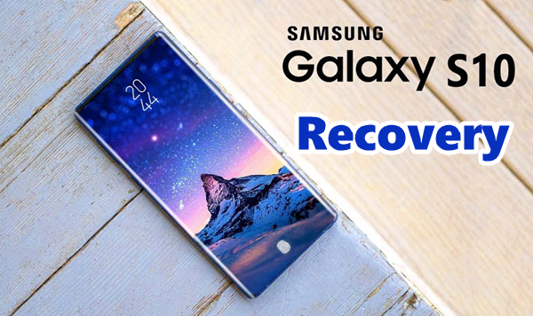 How to Recover Deleted Data from Samsung Galaxy S10