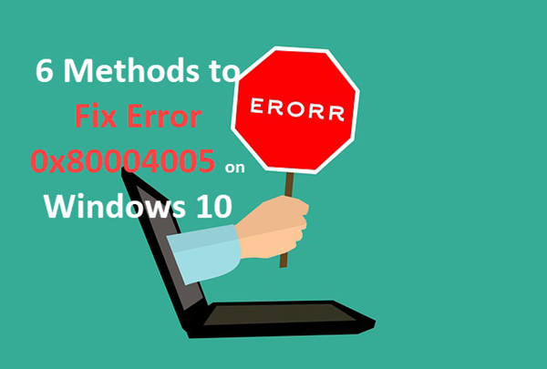 How to Fix Error 0x80004005 on Windows 10 in 2019