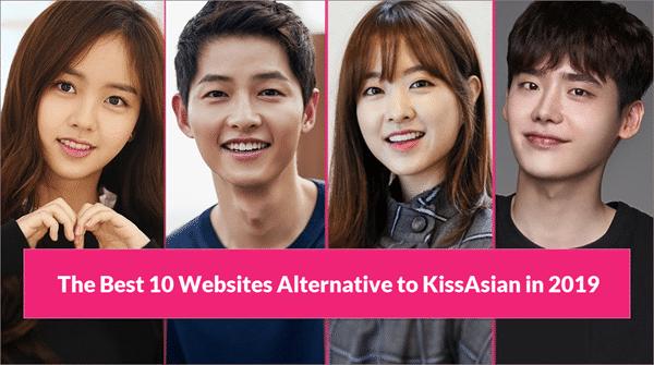 Sites Like KissAsian to Watch Asian Movies/Drama