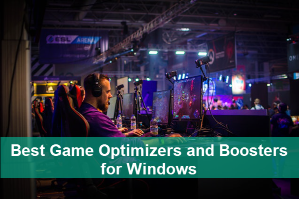 Best Game Optimizers and Boosters for Windows PC.