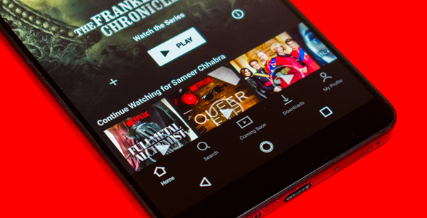 Netflix is one of the types of Android Apps you should remove today.