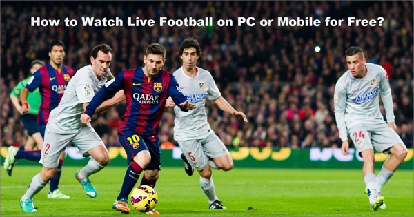 How to Watch Live Football