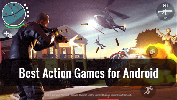 Best Action Games for Your Android Phones.