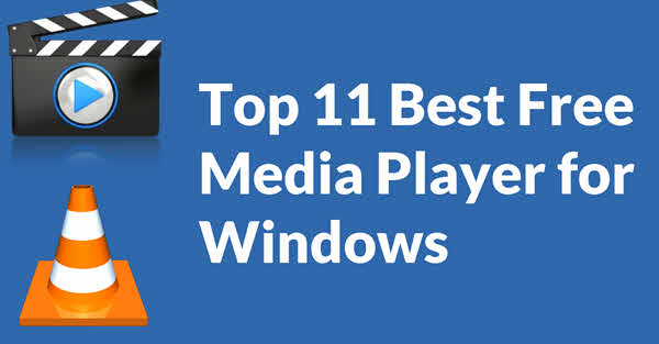 11 Best Free Media Players For Windows Users In 2019