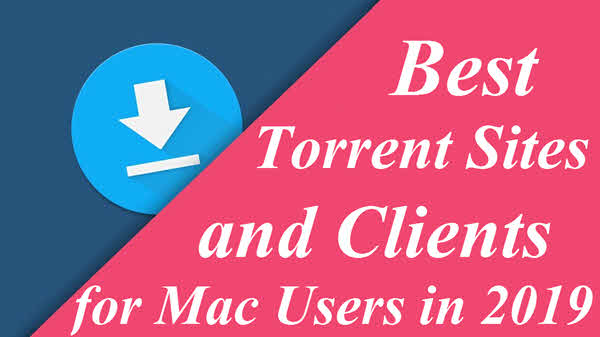 Top 10 Best Mac Torrent Sites and Clients in 2019