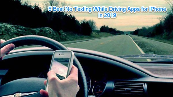 5 Best No Texting While Driving Apps for iPhone in 2019