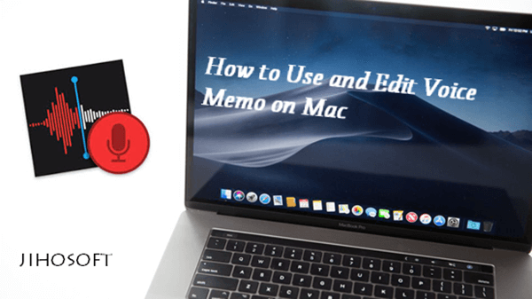 How to Use and Edit Voice Memos on Mac[macOS Mojave]
