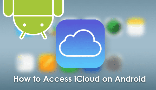 Access iCloud Photos, Contacts, Calendar, Emails on Android