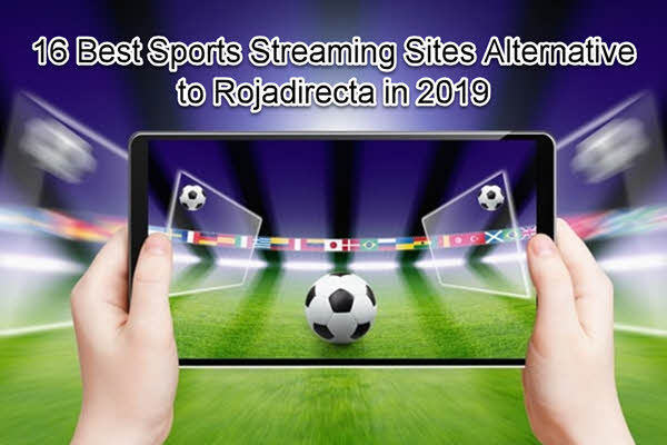 Best Streaming Sites Like Rojadirecta for Sports Streaming.
