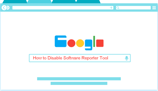 How to Block Chrome Software Reporter Tool.