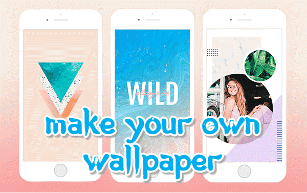 How to make your own wallpaper for your Android and iPhone