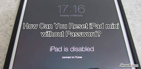 How to Reset iPad without Password - 4 Methods Working