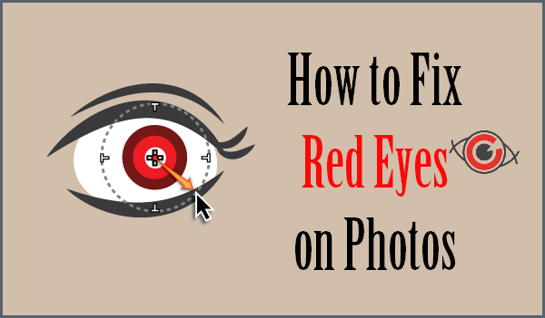How to Fix Red Eyes in Photos