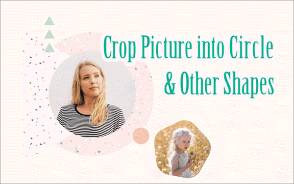 Crop Pictures into Circle and Other Shapes