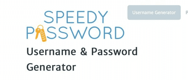 Speedy Password will require you to give your first name and last name and also your date of birth.