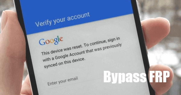 FRP Bypass Tools to Bypass Google Account Verification.