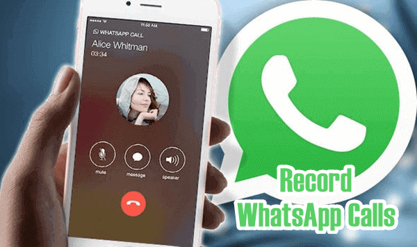 Record WhatsApp Audio and Video Calls on Android.