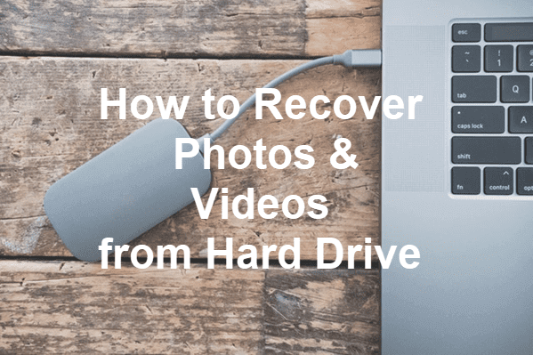 Recover Photos & Videos from External/Internal Hard Drive