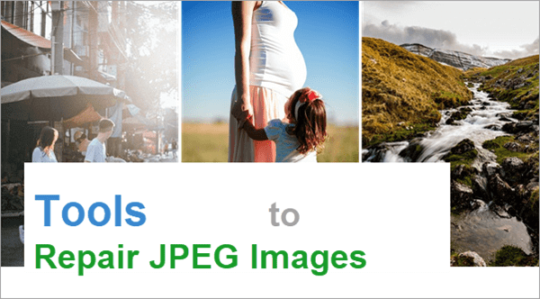 Repair Corrupted & Broken JPEG Photos